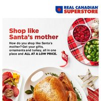 Real Canadian Superstore - Holiday Guide - Shop Like Santa's Mother Flyer