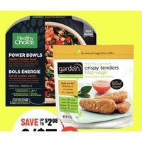 Healthy Choice Power Bowls or Gardein Meat Alternatives