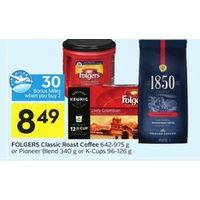 Folgers Classic Roast Coffee or Pioneer Blend or K-Cups