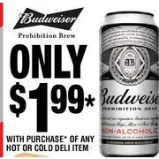 Budweiser Prohibition Brew  - $1.99