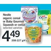 Nestle Organic Cereal Or Baby Gourmet Squoosh Or Cereal - $4.49