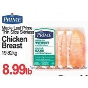 Prime Maple Leaf Prime Thin Slice Skinless Chicken Breast - $8.99/lb